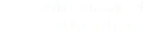 With a range of vehicle types